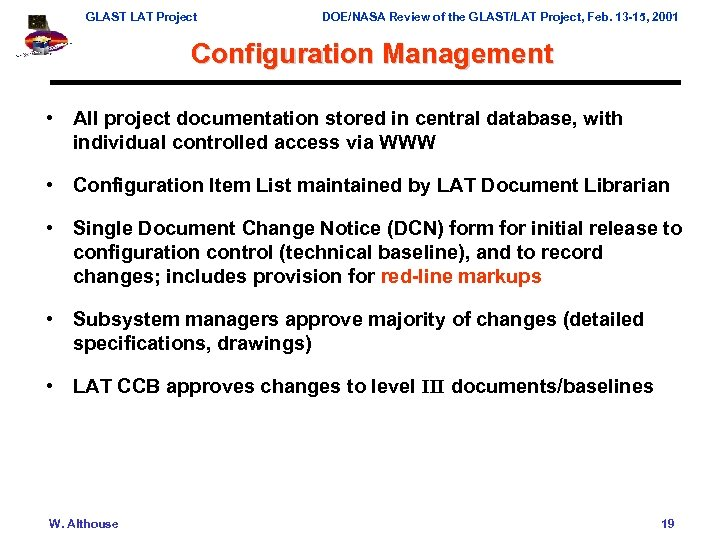GLAST LAT Project DOE/NASA Review of the GLAST/LAT Project, Feb. 13 -15, 2001 Configuration