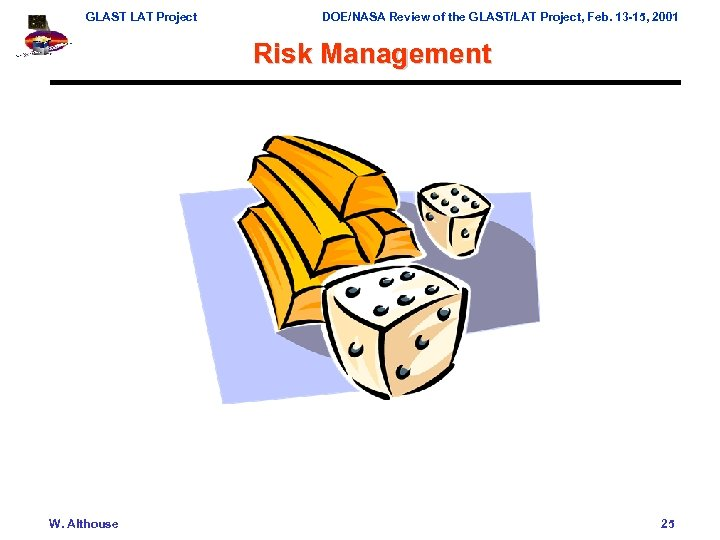 GLAST LAT Project DOE/NASA Review of the GLAST/LAT Project, Feb. 13 -15, 2001 Risk