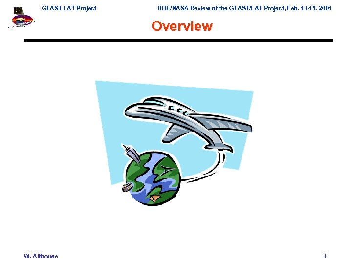 GLAST LAT Project DOE/NASA Review of the GLAST/LAT Project, Feb. 13 -15, 2001 Overview