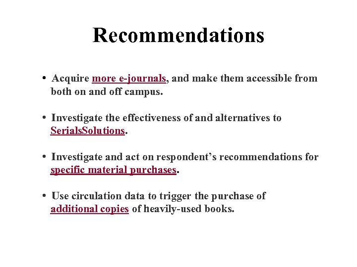 Recommendations • Acquire more e-journals, and make them accessible from both on and off