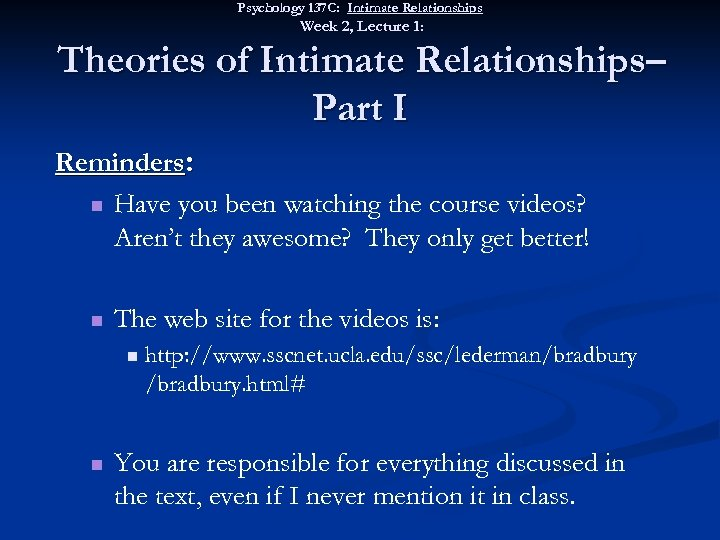 Psychology 137 C: Intimate Relationships Week 2, Lecture 1: Theories of Intimate Relationships– Part
