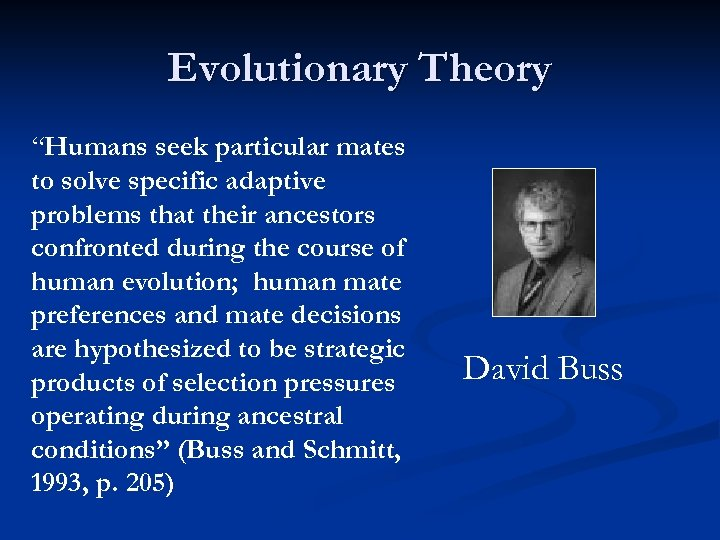 """Evolutionary Theory """"Humans seek particular mates to solve specific adaptive problems that their ancestors"""