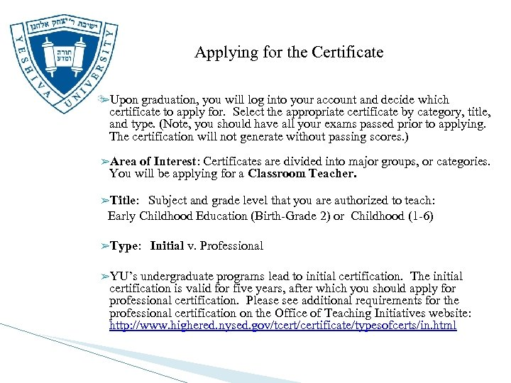 Applying for the Certificate ➢Upon graduation, you will log into your account and decide