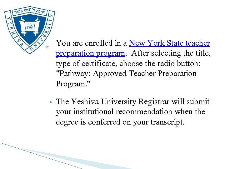 • You are enrolled in a New York State teacher preparation program. After