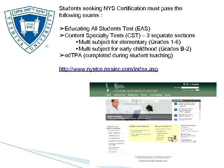 Students seeking NYS Certification must pass the following exams : ➢Educating All Students Test