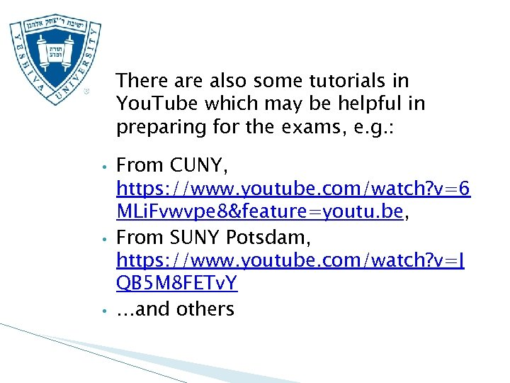 There also some tutorials in You. Tube which may be helpful in preparing for
