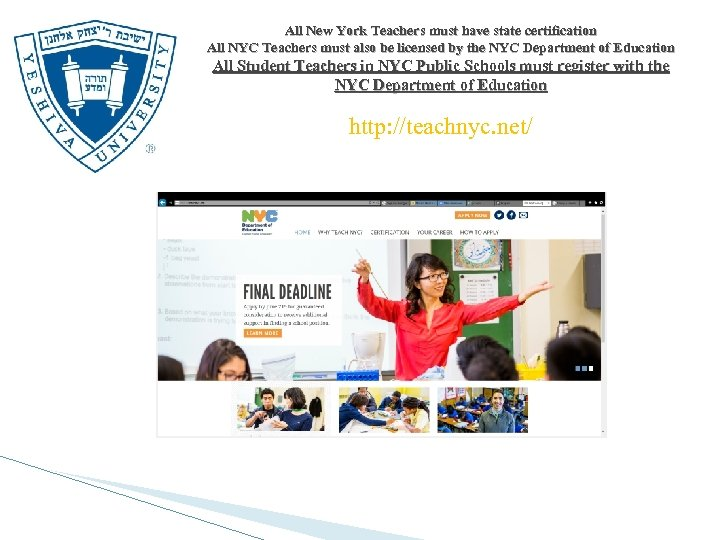 All New York Teachers must have state certification All NYC Teachers must also be