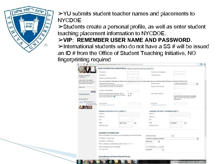 ➢YU submits student teacher names and placements to NYCDOE ➢Students create a personal profile,