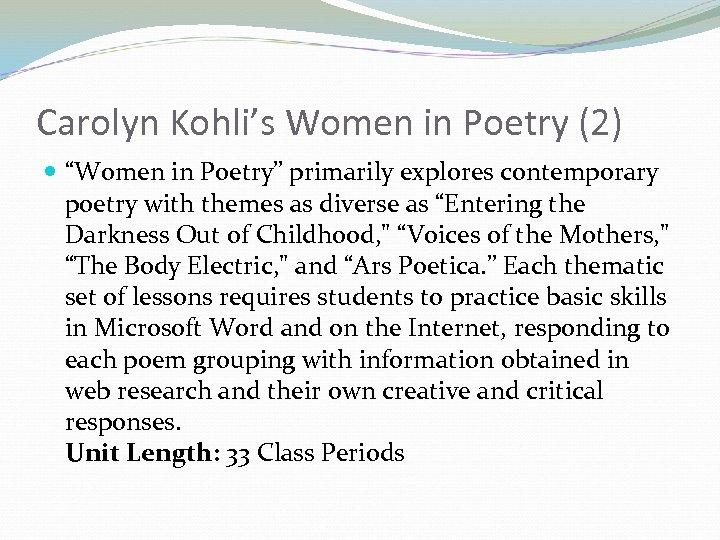 "Carolyn Kohli's Women in Poetry (2) ""Women in Poetry"" primarily explores contemporary poetry with"