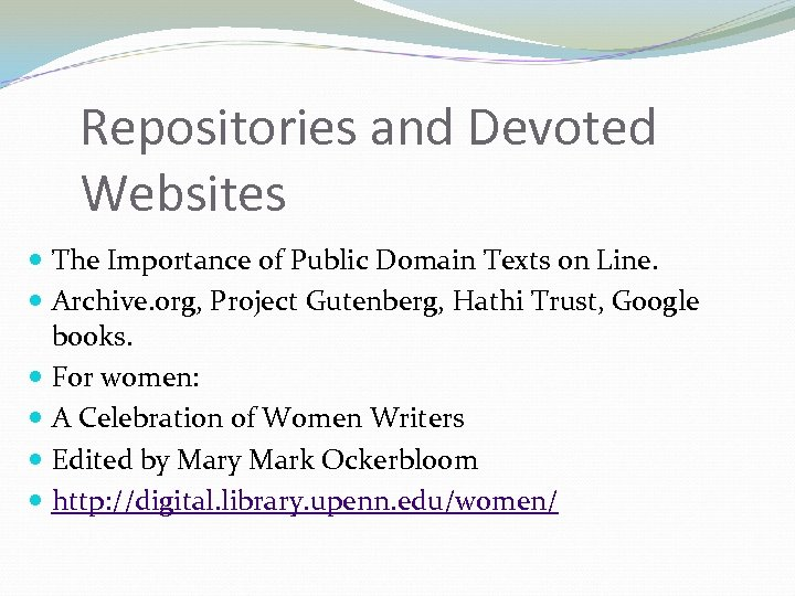 Repositories and Devoted Websites The Importance of Public Domain Texts on Line. Archive. org,