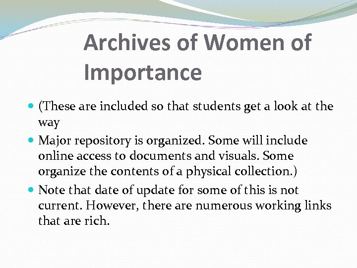 Archives of Women of Importance (These are included so that students get a