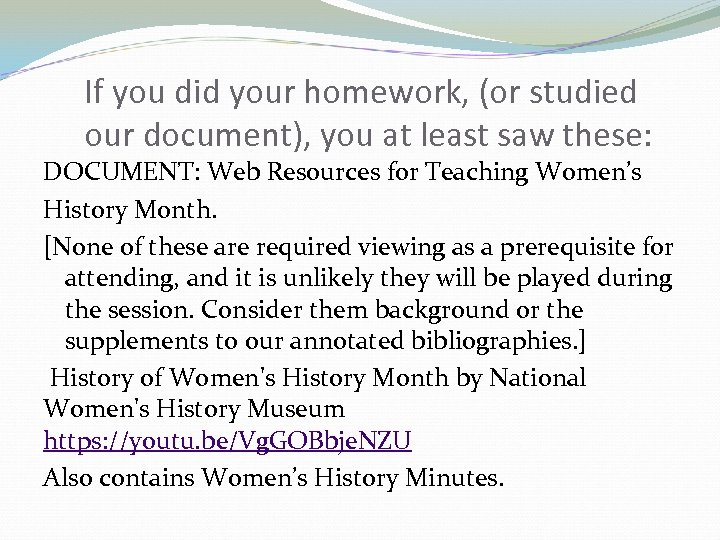 If you did your homework, (or studied our document), you at least saw these: