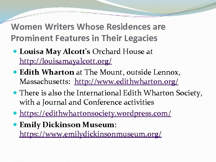 Women Writers Whose Residences are Prominent Features in Their Legacies Louisa May Alcott's Orchard