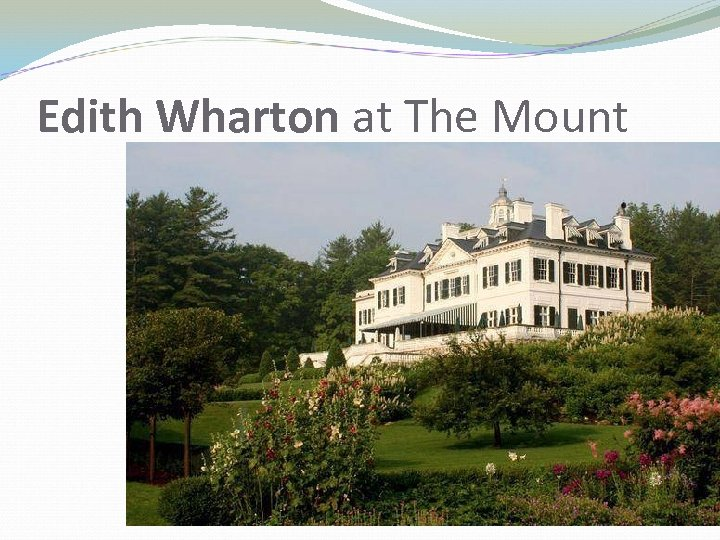 Edith Wharton at The Mount