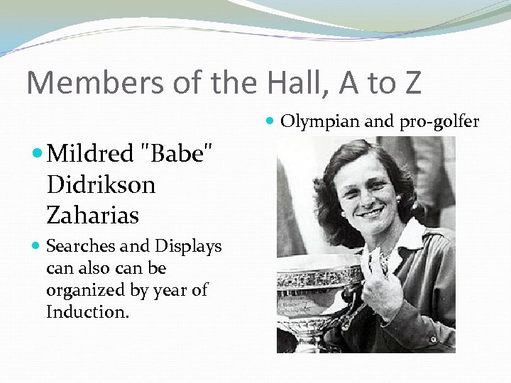 Members of the Hall, A to Z Olympian and pro-golfer Mildred