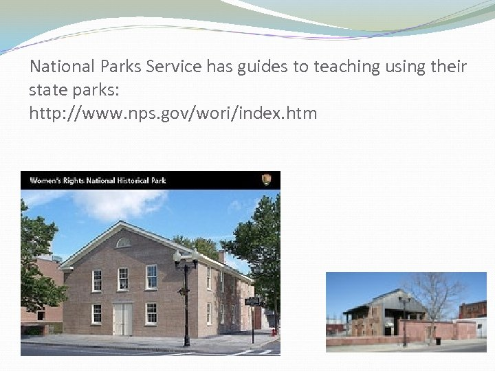National Parks Service has guides to teaching using their state parks: http: //www. nps.