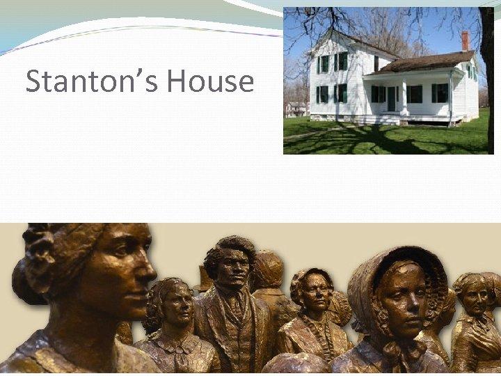 Stanton's House