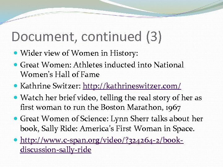 Document, continued (3) Wider view of Women in History: Great Women: Athletes inducted into