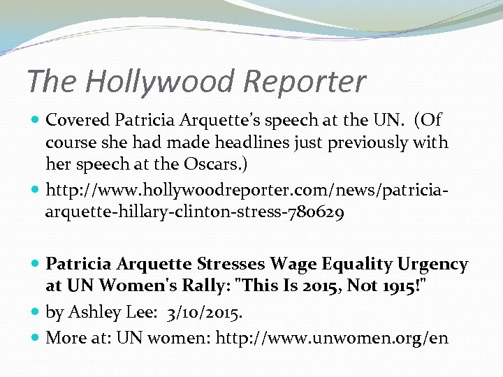 The Hollywood Reporter Covered Patricia Arquette's speech at the UN. (Of course she had