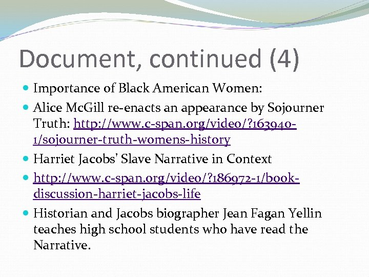Document, continued (4) Importance of Black American Women: Alice Mc. Gill re-enacts an appearance