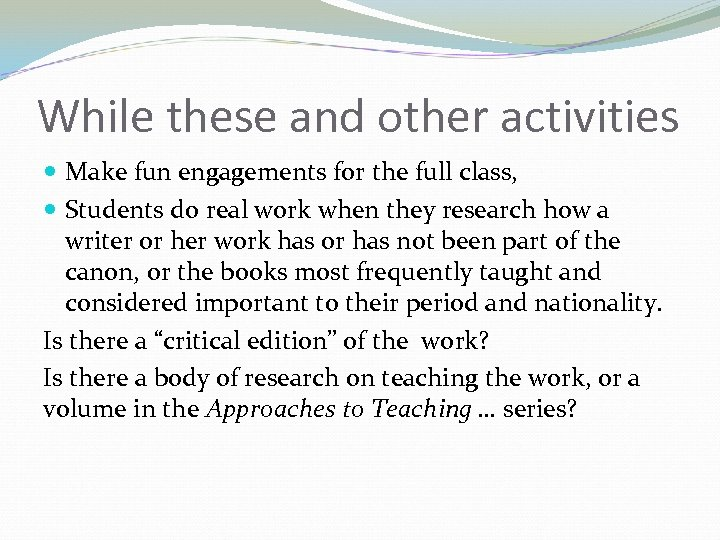 While these and other activities Make fun engagements for the full class, Students do