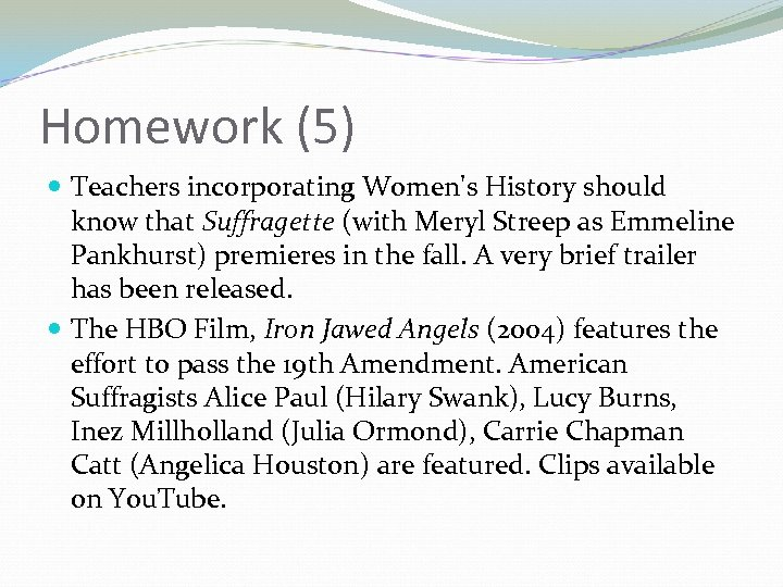 Homework (5) Teachers incorporating Women's History should know that Suffragette (with Meryl Streep as