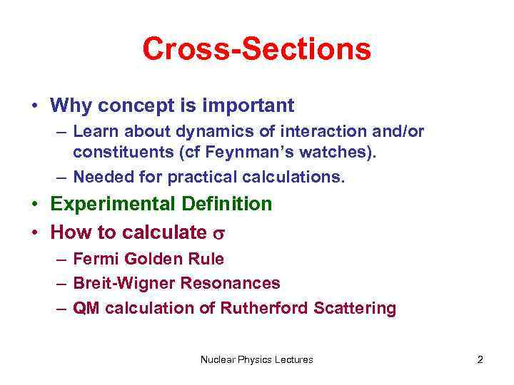 Cross Sections Definition of Cross Section