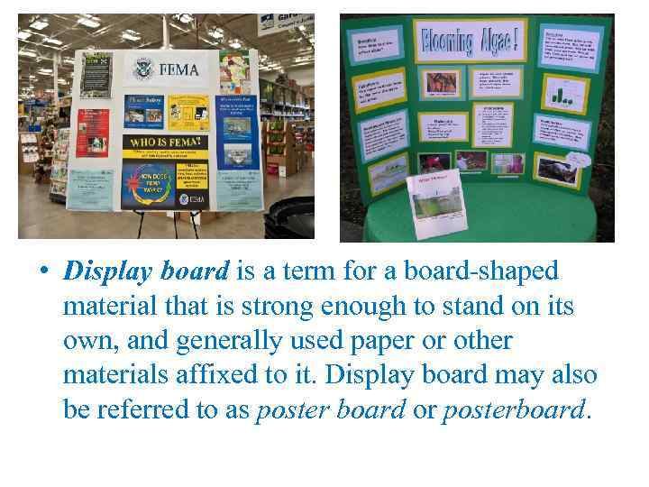 • Display board is a term for a board-shaped material that is strong