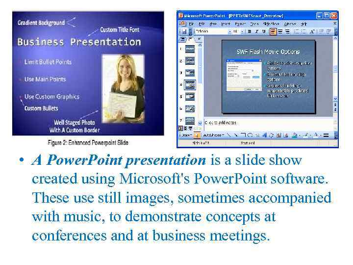 • A Power. Point presentation is a slide show created using Microsoft's Power.