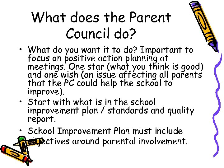 What does the Parent Council do? • What do you want it to do?