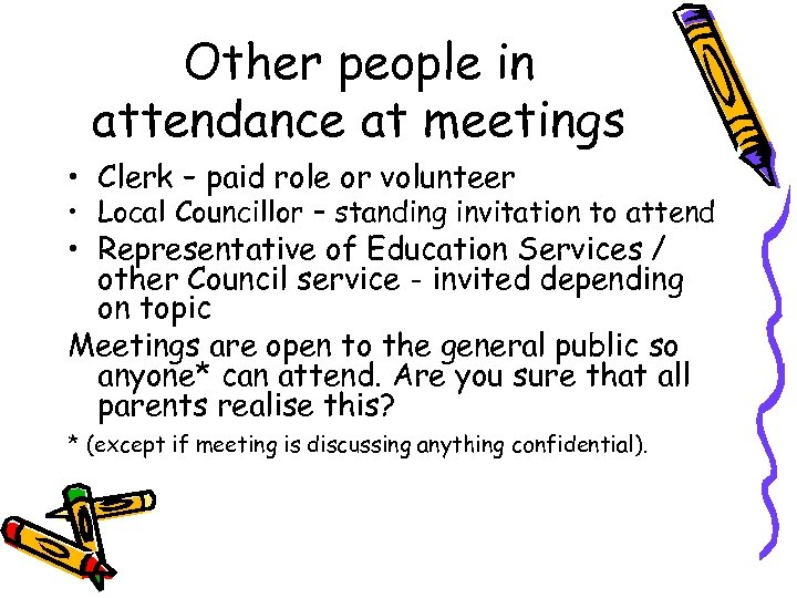 Other people in attendance at meetings • Clerk – paid role or volunteer •