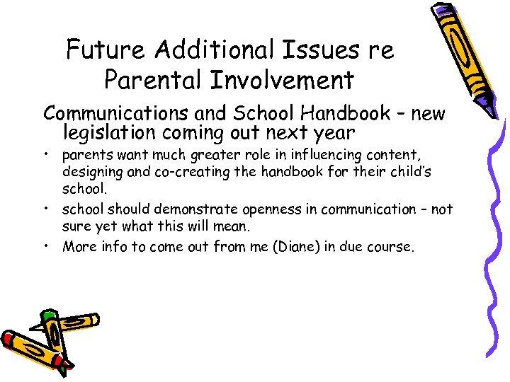 Future Additional Issues re Parental Involvement Communications and School Handbook – new legislation coming