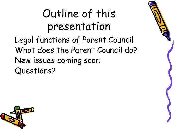 Outline of this presentation Legal functions of Parent Council What does the Parent Council