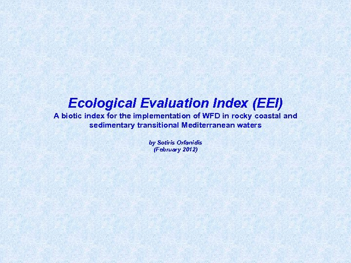 Ecological Evaluation Index (EEI) A biotic index for the implementation of WFD in rocky
