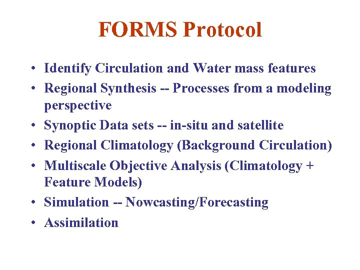 FORMS Protocol • Identify Circulation and Water mass features • Regional Synthesis -- Processes