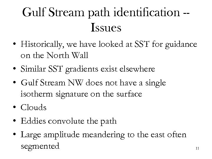 Gulf Stream path identification -Issues • Historically, we have looked at SST for guidance