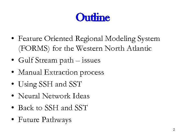 Outline • Feature Oriented Regional Modeling System (FORMS) for the Western North Atlantic •