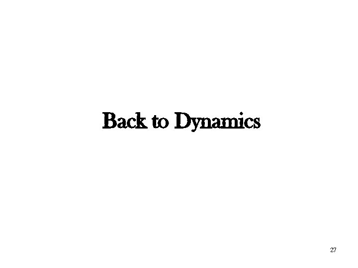 Back to Dynamics 27