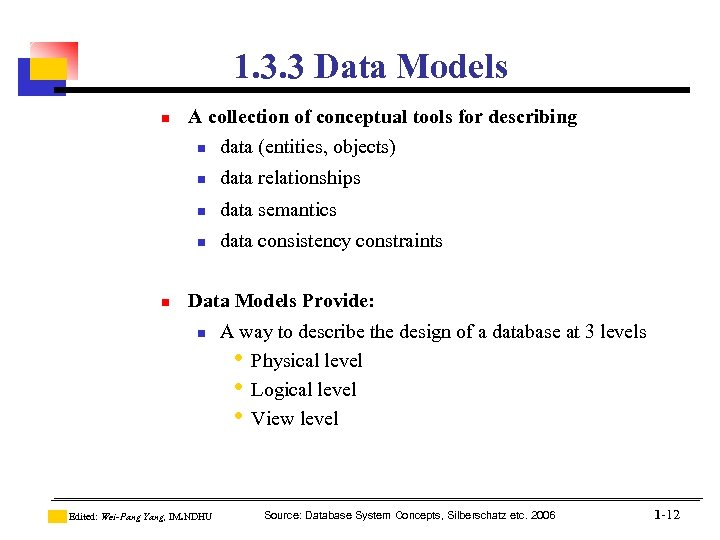 1. 3. 3 Data Models n A collection of conceptual tools for describing n