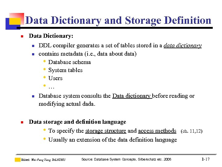 Data Dictionary and Storage Definition n Data Dictionary: n n DDL compiler generates a