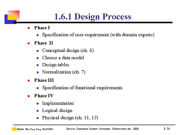 1. 6. 1 Design Process n n Phase I n Specification of user requirement