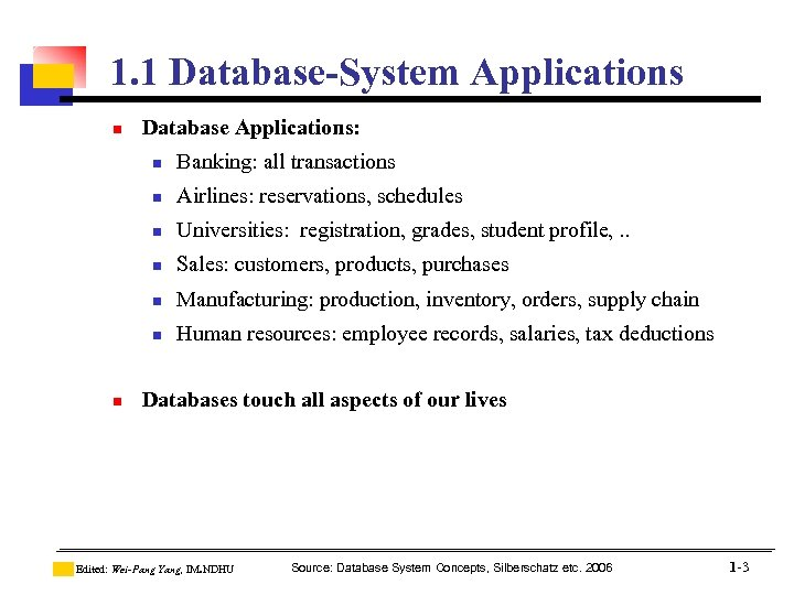 1. 1 Database-System Applications n Database Applications: n n Airlines: reservations, schedules n Universities: