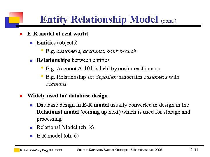 Entity Relationship Model (cont. ) n E-R model of real world n n n