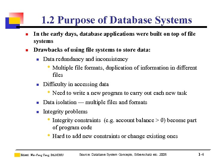 1. 2 Purpose of Database Systems n n In the early days, database applications