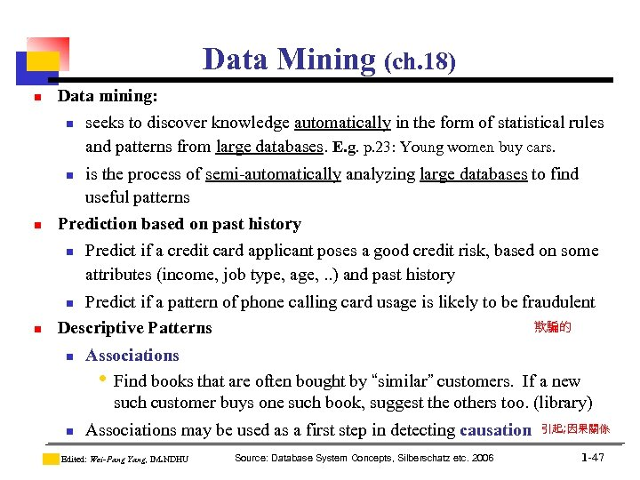 Data Mining (ch. 18) n Data mining: n seeks to discover knowledge automatically in