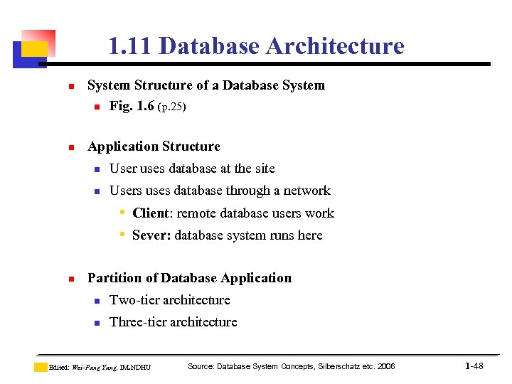 1. 11 Database Architecture n n System Structure of a Database System n Fig.
