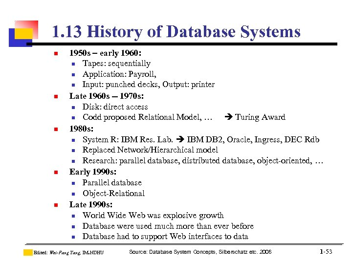 1. 13 History of Database Systems n n n 1950 s – early 1960: