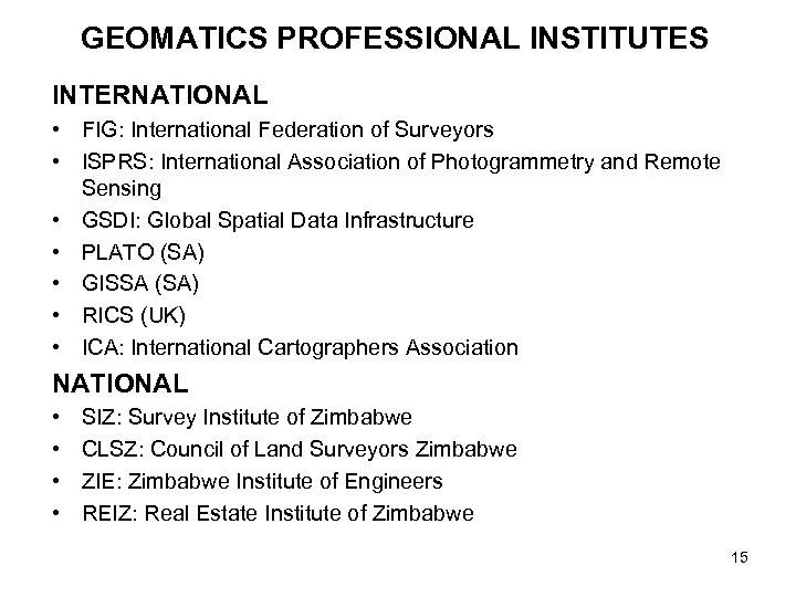GEOMATICS PROFESSIONAL INSTITUTES INTERNATIONAL • FIG: International Federation of Surveyors • ISPRS: International Association