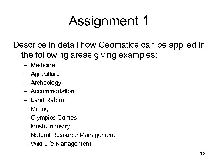 Assignment 1 Describe in detail how Geomatics can be applied in the following areas