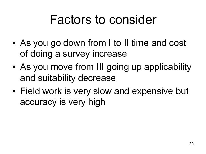 Factors to consider • As you go down from I to II time and